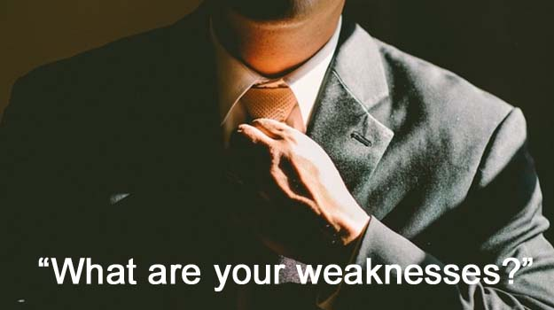 "How to handle the interview question: ""What are your weaknesses?"""